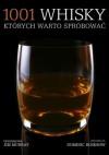 1001 whisky, których warto spróbować - Dominic Roskrow