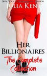 Her Billionaires: Boxed Set - Julia Kent