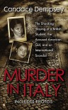 Murder in Italy: Amanda Knox, Meredith Kercher and the Murder Trial that Shocked the World - Candace Dempsey