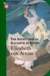 The Adventures of Elizabeth in Rügen - Elizabeth von Arnim