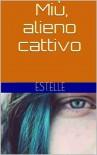 Miù, alieno cattivo - Estelle