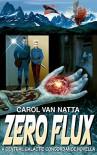 Zero Flux: Central Galactic Concordance, Novella 2.5 - Carol Van Natta