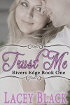 Trust Me (Rivers Edge Book 1) - Lacey Black