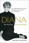 Diana: Her True Story--in Her Own Words - Andrew Morton