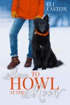 How to Howl at the Moon - Eli Easton
