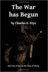 The War Has Begun - Charles E. Frye