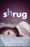 Shrug - Lisa Braver Moss