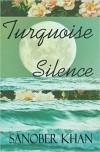 Turquoise Silence - Sanober Khan