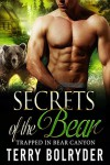 Secrets of the Bear (Trapped in Bear Canyon Book 4) - Terry Bolryder