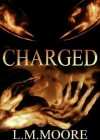 Charged (Book 1) - L.M. Moore