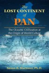 The Lost Continent of Pan: The Oceanic Civilization at the Origin of World Culture - Susan B. Martinez