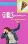 Girls Under Pressure (Girls Trilogy, Bk. 2) - Jacqueline Wilson