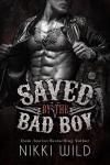 Saved by the Bad Boy - Nikki Wild