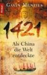 1421. Als China Die Welt Entdeckte - Gavin Menzies