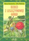 Dzieci z Leszczynowej Górki - Maria Kownacka, Zofia Malicka