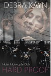 Hard Proof (Notus Motorcycle Club) (Volume 1) - Debra Kayn