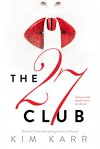 The 27 Club - Kim Karr