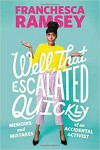 Well, That Escalated Quickly: Memoirs and Mistakes of an Accidental Activist - Franchesca Ramsey