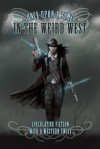 Once Upon a Time in the Weird West - Tricia Kristufek, Astrid Amara, Langley Hyde, Ginn Hale, Nicole Kimberling, C.S. Poe, Lex Chase, Venona Keyes, Tali Spencer, Shira Anthony, Kim Fielding, Jana Denardo, Andrew Q. Gordon, Jamie Fessenden