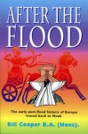 After The Flood: the early Post-Flood History of Europe - William R. Cooper