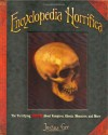 Encyclopedia Horrifica: The Terrifying TRUTH! About Vampires, Ghosts, Monsters, and More - Joshua Gee