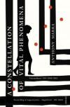 A Constellation of Vital Phenomena - Anthony Marra