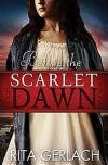 Before the Scarlet Dawn - Rita Gerlach