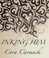 Inking Him - Cora Carmack