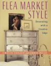 Flea Market Style: Decorating with a Creative Edge - Emelie Tolley, Chris Mead