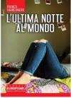 L'ultima notte al mondo - Bianca Marconero