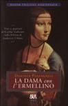 La dama con l'ermellino: vita e passioni di Cecilia Gallerani nella Milano di Ludovico il Moro - Daniela Pizzagalli