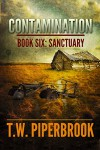 Contamination 6: Sanctuary (Contamination Post-Apocalyptic Zombie Series) - T.W. Piperbrook