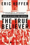 The True Believer: Thoughts on the Nature of Mass Movements -