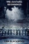 The Avatars: Beginnings (The Avatars, #0.5) - Lisa Blackwood