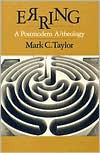 Erring: A Postmodern A/theology - Mark C. Taylor