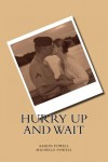 Hurry Up and Wait - Aaron B. Powell