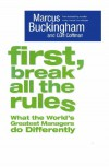 First, Break All The Rules - Marcus Buckingham, Curt Coffman