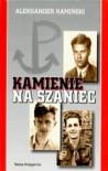 Kamienie na szaniec - Jan Moskorzowski,  Antoni Aleksander Rembowski