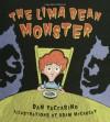 The Lima Bean Monster - Dan Yaccarino, Adam McCauley