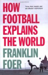 How Football Explains The World - Franklin Foer