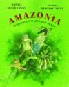 Amazonia: Indigenous Tales from Brazil - Daniel Munduruku, Nikolai Popov, Jane Springer