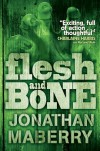Flesh & Bone  - Jonathan Maberry