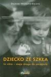Dziecko ze szkła. In vitro – moja droga do szczęścia - Dagmara Weinkiper-Hälsing