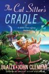 The Cat Sitter's Cradle - Blaize Clement, John Clement