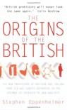 Origins of the British: The New Prehistory of Britain - Stephen Oppenheimer