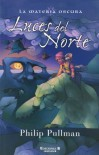 Luces del Norte (La Materia Oscura, #1) - Philip Pullman, Roser Berdagué