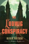 The Ludwig Conspiracy - Oliver Potzsch