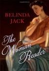 The Woman Reader - Belinda Elizabeth Jack