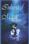Inherited Magic - Jennifer Mccullah