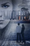 The Modified (The Biotics Trilogy, #1) - C.A.  Kunz, Hollie  Westring, Sarah Hansen